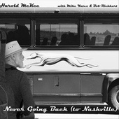Never Going Back (To Nashville) by Mike Yates Harold McKee