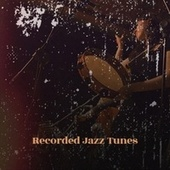 Recorded Jazz Tunes by Various Artists
