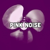 Pink Noise by Fan Noise