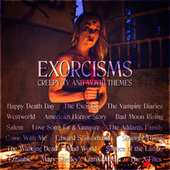 Exorcisms – Creepy TV and Movie Themes by Various Artists