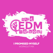 I Promised Myself de Hard EDM Workout