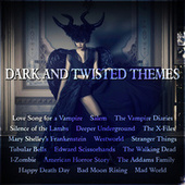 Dark and Twisted Themes by Various Artists