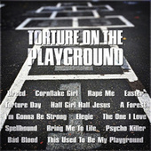 Torture on the Playground by Various Artists