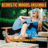 Save the Last Dance – Acoustic Summer Vol. 4 by Acoustic Moods Ensemble