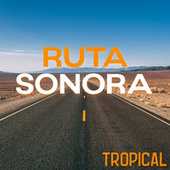 Ruta Sonora: Tropical de Various Artists