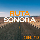 Ruta Sonora: Latino Mix by Various Artists