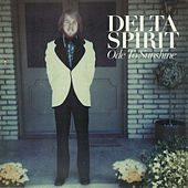 Ode To Sunshine de Delta Spirit