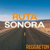 Ruta Sonora: Reggaeton by Various Artists