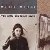 You Gotta Sin To Get Saved von Maria McKee