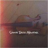 South Jazz Melodies by Various Artists