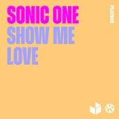 Show Me Love von Sonic One