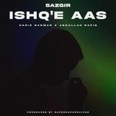 Ishq'e Aas by SAZGIR