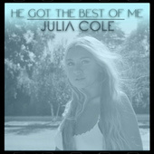He Got the Best of Me by Julia Cole