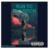 Run to the Moon by Michael Lewis