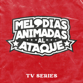 Melodías Animadas Al Ataque! - TV Series de Various Artists