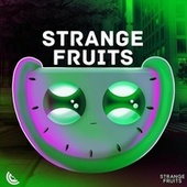 Strange Fruits Music to workout, game & party - summer 2021 de Various Artists