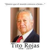 Quiero que el mundo conozca a Jesús by Tito Rojas