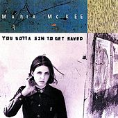 You Gotta Sin To Get Saved by Maria McKee