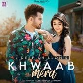 Khwaab Mera de J Deep Dhillon