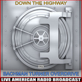 Down The Highway (Live) by Bachman-Turner Overdrive