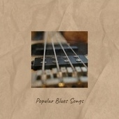 Popular Blues Songs by Various Artists
