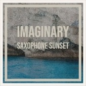 Imaginary Saxophone Sunset de Various Artists