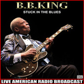 Stuck In The Blues (Live) de B.B. King