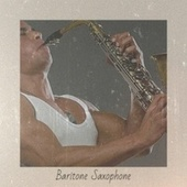 Baritone Saxophone by Various Artists