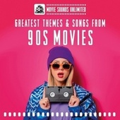 Greatest Themes & Songs from 90s Movies by Movie Sounds Unlimited
