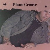 Piano Groove by Various Artists