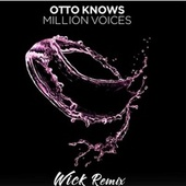 Million Voices - Remix (Wick Remix) de Otto Knows