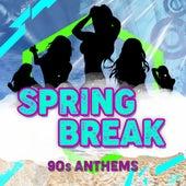 Spring Break - 90's Anthems de Various Artists