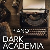 Dark Academia: Piano by Various Artists