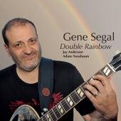 Double Rainbow by Gene Segal