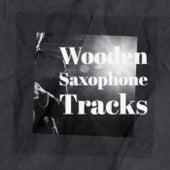Wooden Saxophone Tracks de Various Artists