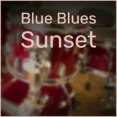 Blue Blues Sunset by Various Artists