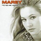 Tú No Me Verás Llorar de Marey