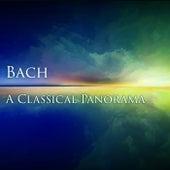 Bach:  A Classical Panorama von Johann Sebastian Bach