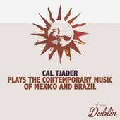 Oldies Selection: Plays the Contemporary Music of Mexico and Brazil von Cal Tjader