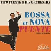 Oldies Selection: Bossa Nova by Puente de Los Hispanos