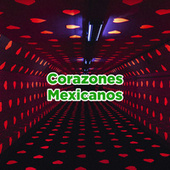 Corazones Mexicanos by Various Artists