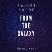 Ballet Barre: From the Galaxy von Trisha Wolf