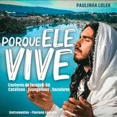 Porque Ele Vive by Cantores De Jaraguá Go