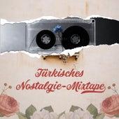 Türkisches Nostalgie-Mixtape von Various Artists