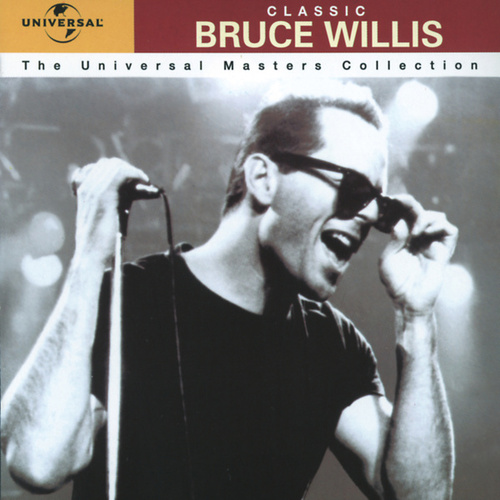 Classic Bruce Willis - The Universal Masters Collection by Bruce Willis