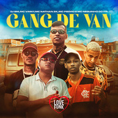 Gang de Van by Mc Piedro, MC Vinny, Mc Neguinho do itr