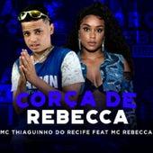 Corça de Rebecca (feat. Mc Rebecca) (Brega Funk) von MC Thiaguinho do Recife