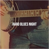 Hard Blues Night by Various Artists