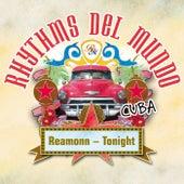 Rhythms Del Mundo feat. Reamonn - Tonight von Rhythms Del Mundo