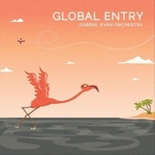 Global Entry by Gabriel Evan Orchestra